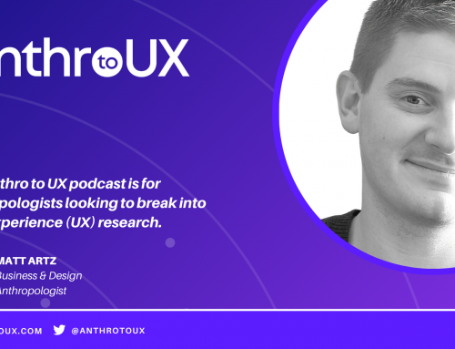 Welcome to the Anthro to UX Podcast