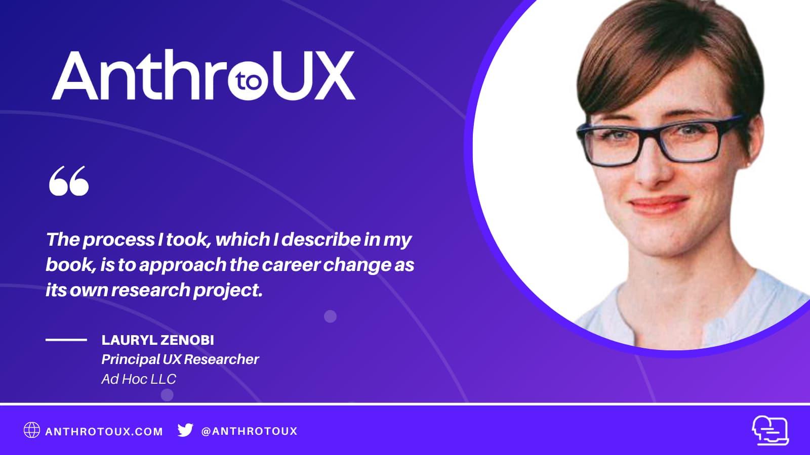 Lauryl Zenobi on Anthro to UX Podcast